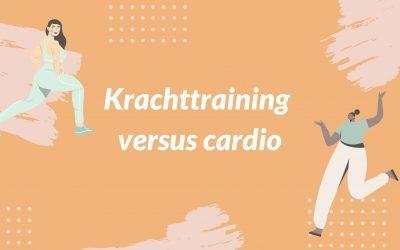 Krachttraining versus cardio