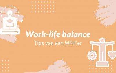 Hoe vind ik die balans tussen werk en leven als WFH'er?